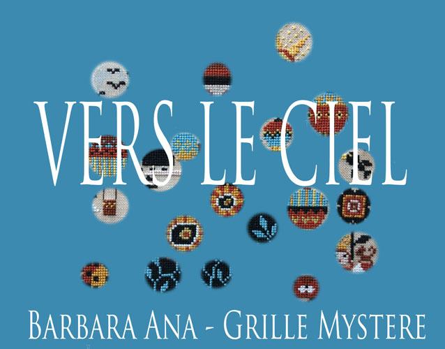 Abonnement Grille Mystère <br> Vers le Ciel, grille de broderie, création Barbara Ana